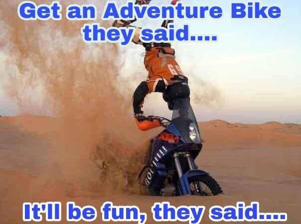 Get an adventure bike…