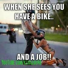 When you got a bike & a job