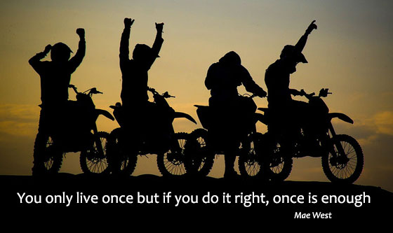 Ride dirtbikes, be happy