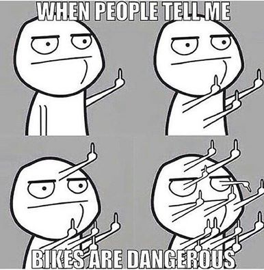 """Motorbikes are dangerous!"""