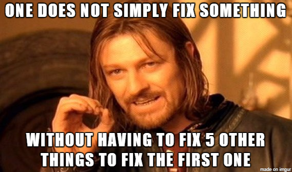 One does not simply fix things