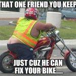 friend can fix motorbike