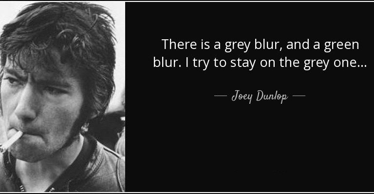 Joey Dunlop Quote