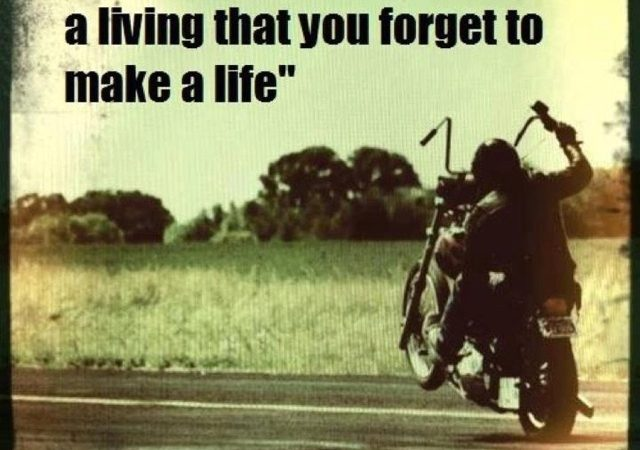 Don't forget to make a life!