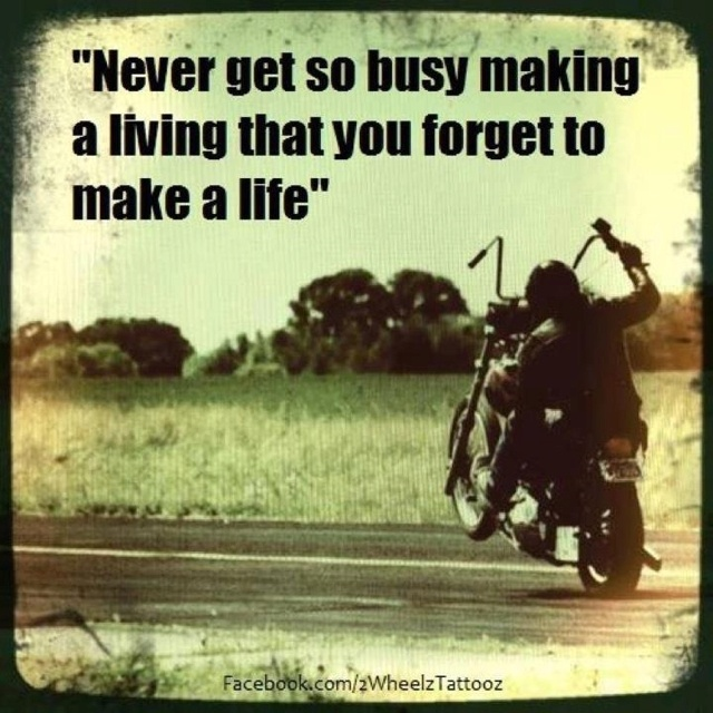 Busy making a living forgot to make a life