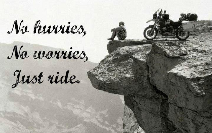 No worries, no hurries, just ride