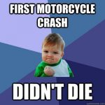 first motorcycle accident, didn't die