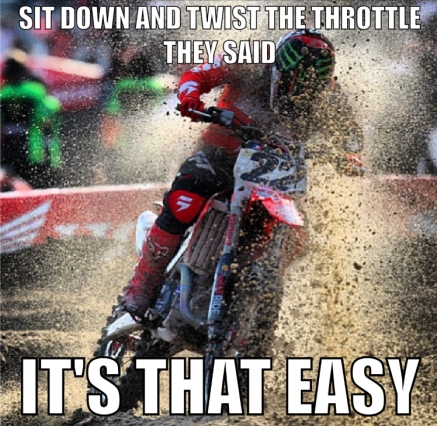 Sit down and twist the throttle