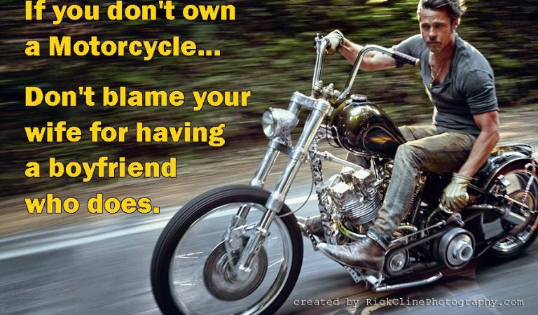 If you don't own a motorcycle…